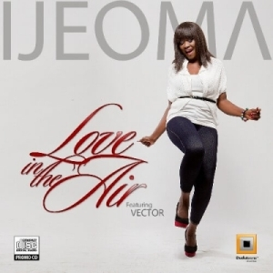 Ijeoma - Love In The Air ft. Vector
